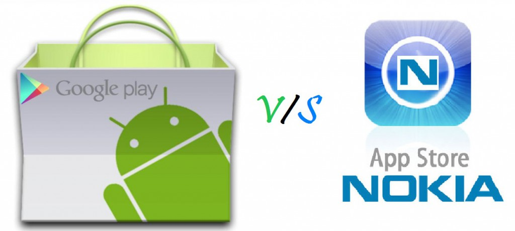 Google Play v/s Nokia Store